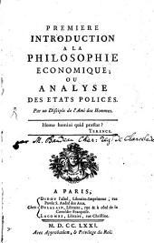 Première introduction à la philosophie économique, ou analyse des états policés
