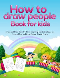 How To Draw People Book For Kids Book PDF