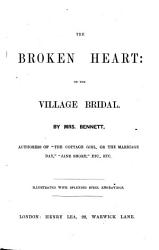 The Broken Heart  Or  the Village Bridal PDF