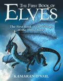 The First Book of Elves: The First Book In the Trilogy of the Three Races