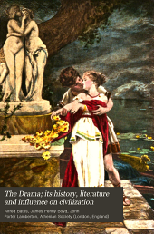 The Drama; Its History, Literature and Influence on Civilization: American drama. Indexes. Books for reference and extra reading. (p. 327-344)