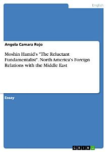 Moshin Hamid s  The Reluctant Fundamentalist   North America s Foreign Relations with the Middle East Book