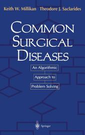 Common Surgical Diseases: An Algorithmic Approach to Problem Solving