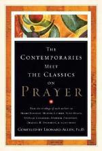 Contemporaries Meet the Classics On Prayer