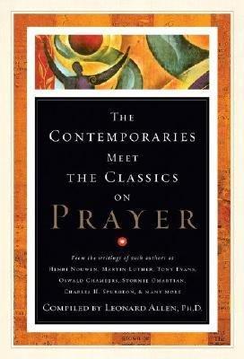 Contemporaries Meet the Classics On Prayer PDF