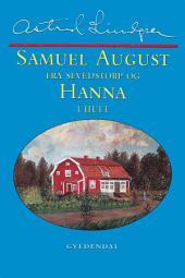 Samuel August fra Sevedstorp og Hanna i Hult: Barndomsminder og essays