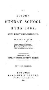 The Boston Sunday School Hymn Book: With Devotional Exercises