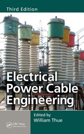 Electrical Power Cable Engineering, Third Edition: Edition 3