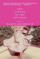 The Center of the Universe: A Memoir