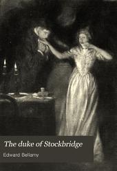 The Duke of Stockbridge: A Romance of Shay's Rebellion