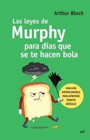 Las Leyes De Murphy Para Tiempos Dif Ciles