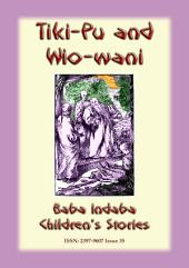 TIKI-PU AND WIO-WANI - A Chinese legend: Baba Indaba Children's Stories Issue 35