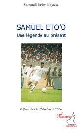 Samuel Eto'o: Une légende au présent