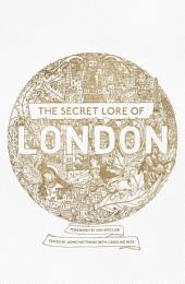 The Secret Lore of London: The city's forgotten stories and mythology