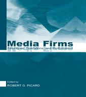 Media Firms: Structures, Operations, and Performance
