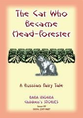 THE CAT WHO BECAME HEAD-FORRESTER - A Russian Fairy Story: Baba Indaba Children's Stories - Issue 89