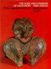 The Gods and Goddesses of Old Europe  7000 to 3500 BC Myths  Legends and Cult Images PDF