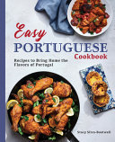 Easy Portuguese Cookbook  Recipes to Bring Home the Flavors of Portugal