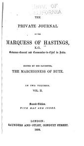 The Private Journal of the Marquess of Hastings: Volume 2