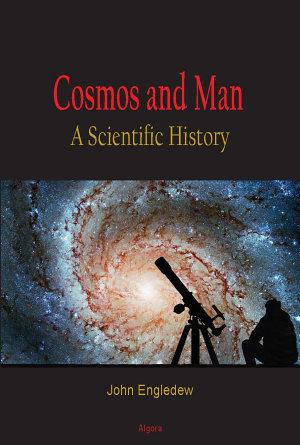Cosmos and Man: A Scientific History