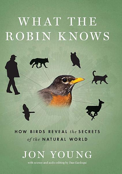 Download What the Robin Knows Book