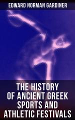 The History of Ancient Greek Sports and Athletic Festivals