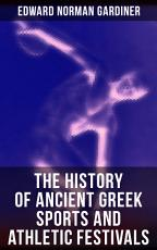 The History of Ancient Greek Sports and Athletic Festivals PDF