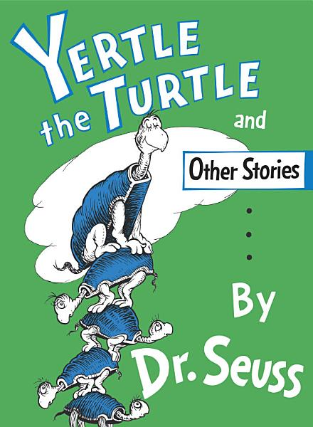 Download Yertle the Turtle and Other Stories Book