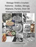 Vintage 1940's Crochet Patterns - Doilies, Shrugs, Afghans, Purses, Over 30 Vintage Crochet Patterns
