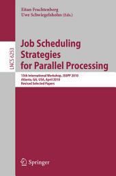 Job Scheduling Strategies for Parallel Processing: 15th International Workshop, JSSPP 2010, Atlanta, GA, USA, April 23, 2010, Revised Selected Papers