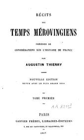 Récits des temps mérovingiens: précédés de Considérations sur l'histoire de France, Volume7