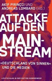 Attacke auf den Mainstream: »Deutschland von Sinnen« und die Medien