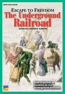 Escape to Freedom the Underground Railroad