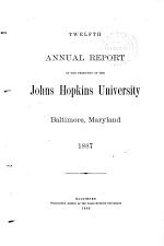 Report of the President of the Johns Hopkins University, Baltimore, Maryland
