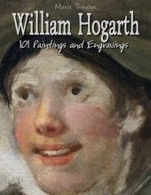 William Hogarth: 101 Paintings and Engravings