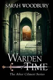 Warden of Time (The After Cilmeri Series)