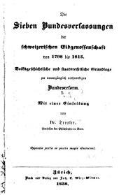 Die sieben Bundesverfassungen der schweizerischen Eidgenossenschaft von 1798 bis 1815