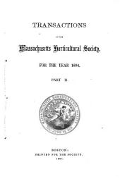 Transactions of the Massachusetts Horticulture Society for the Year ...: Part 2