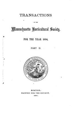 Transactions of the Massachusetts Horticulture Society for the Year