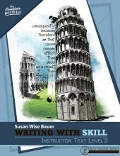Writing With Skill, Level 3: Instructor Text: Volume 3