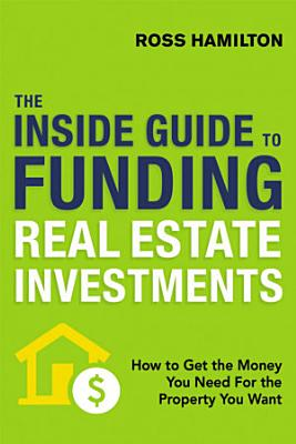 The Inside Guide to Funding Real Estate Investments PDF