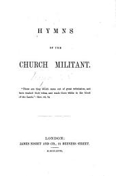 Hymns of the Church Militant. [Edited by A. B. W.]