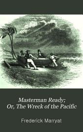 Masterman Ready; Or, The Wreck of the Pacific: Volume 1