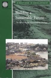 Building a Sustainable Future: The Africa Region Environment Strategy