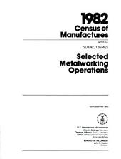 1982 census of manufactures: Subject series. Selected metalworking operations, Part 3, Volume 8