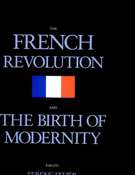 Download The French Revolution and the Birth of Modernity Book