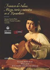 Música ficta: de los tratados musicales a las tablaturas: EN Francisco de Salinas: música, teoría y matemática en el Renacimiento