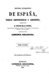 Historia eclesiástica de españa: ó adiciones á la historia general de la Iglesia escrita por Alzog, Volumen 4