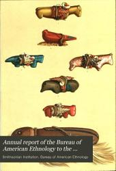 Annual Report of the Bureau of American Ethnology to the Secretary of the Smithsonian Institution: Volume 2