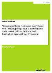 Wissenschaftliche Positionen zum Thema von sprachtypologischen Unterschieden zwischen dem Französischen und Englischen bezüglich der IP-Struktur